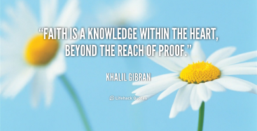 quote-Khalil-Gibran-faith-is-a-knowledge-within-the-heart-314
